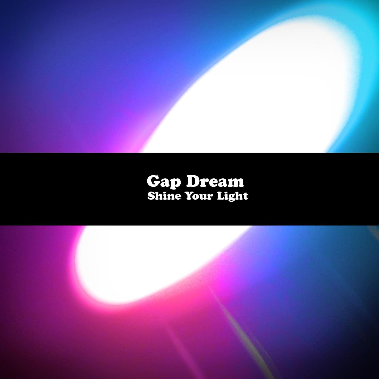 Gap Dream -  Shine Your Light