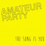 Amateur Party - The Song Is You 7""