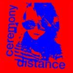 Ceremony - Distance