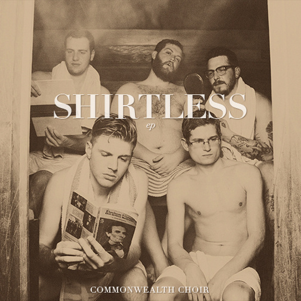 Commonwealth Choir - Shirtless EP