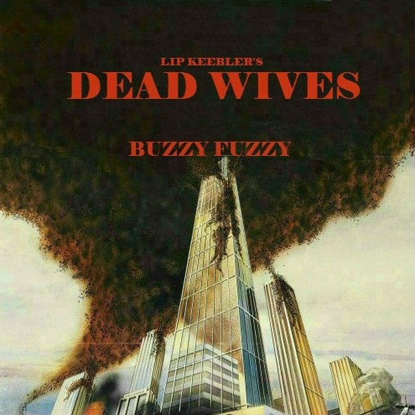Dead Wives - Buzzy Fuzzy