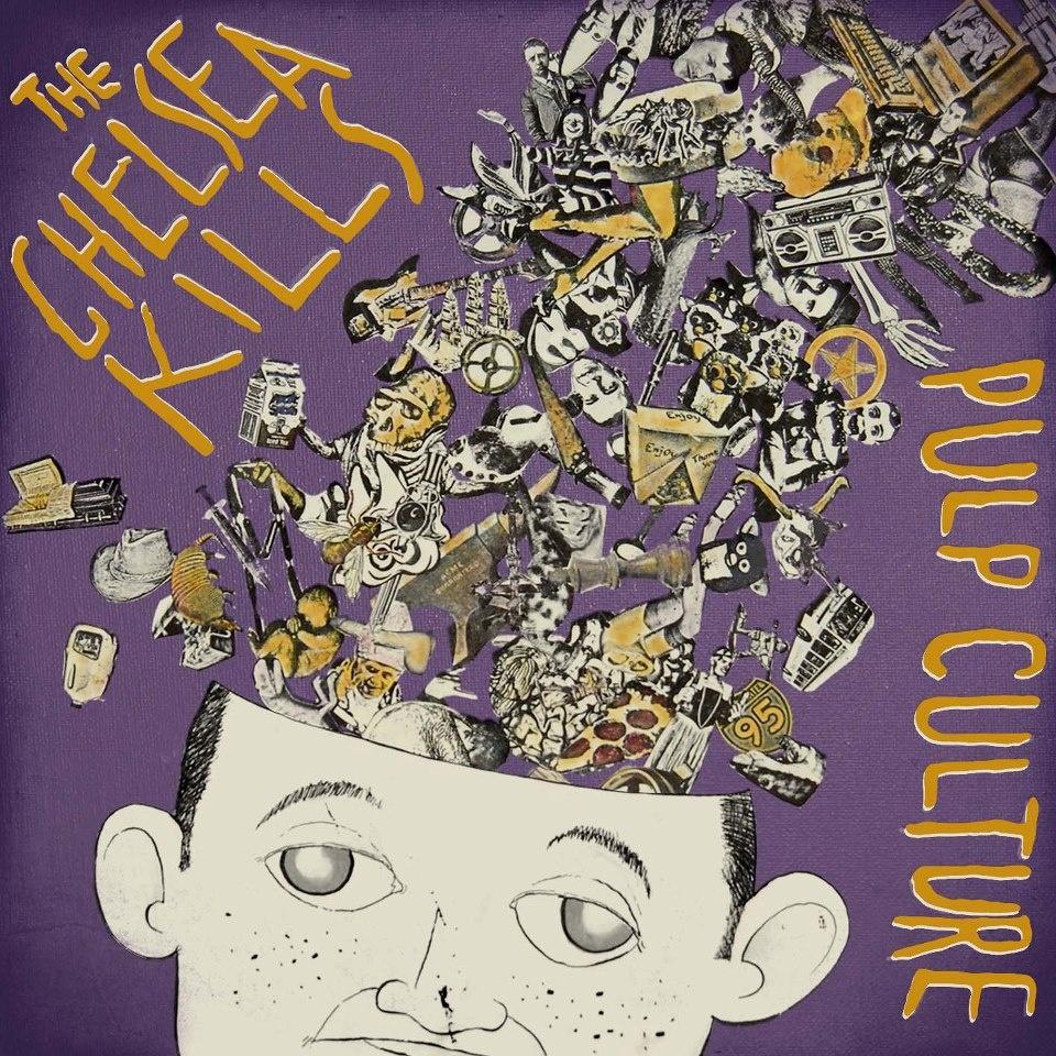 The Chelsea Kills - Pulp Culture