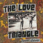 The Love Triangle - Clever Clever