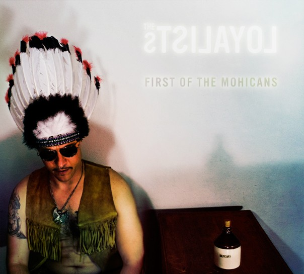 The Loyalists - First of the Mohicans