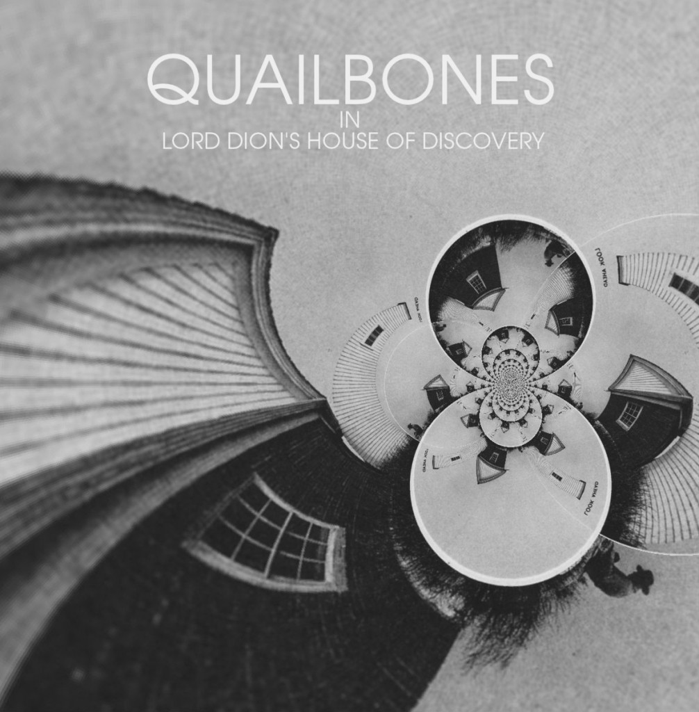 """Quailbones - Lord Dion's House of Discovery 7"""""""