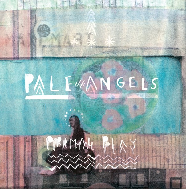 Pale Angels - Primal Play