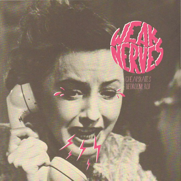 Weak Nerves - Cheapskates / Bedroom Rot