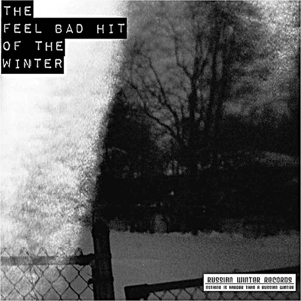 The Feel Bad Hit Of The Winter - The Feel Bad Hit Of The Winter - TFBHOTW Cover