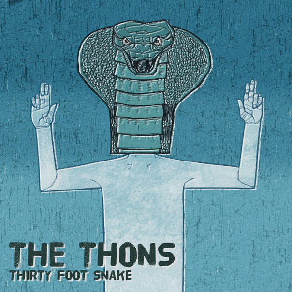 The Thons - Thirty Foot Snake