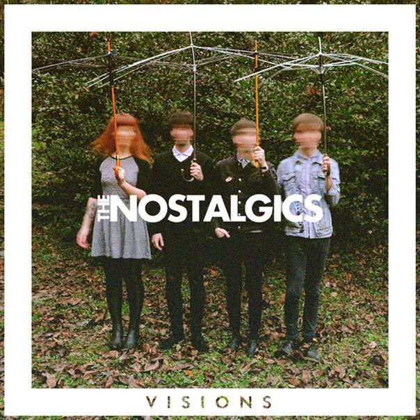 The Nostalgics - Visions