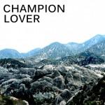 Champion Lover - Champion Lover