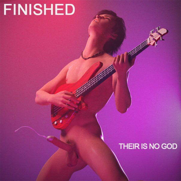 Finished - Their Is No God