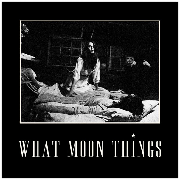 What Moon Things - What Moon Things