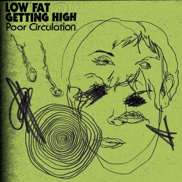 Low Fat Getting High - Poor Circulation