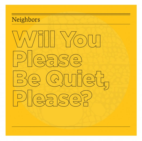 The Neighbors - Will You Please Be Quiet, Please?