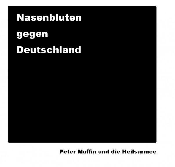 Peter Muffin und die Heilsarmee - Nasenbluten gegen Deutschland