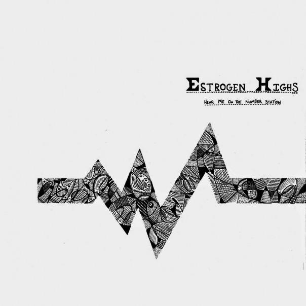 Estrogen Highs - Hear Me On The Number Station
