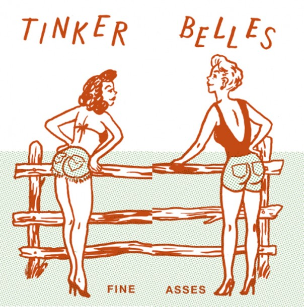 "Tinkerbelles - Fine Asses 7"""