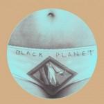 Black Planet - Female Hysteria