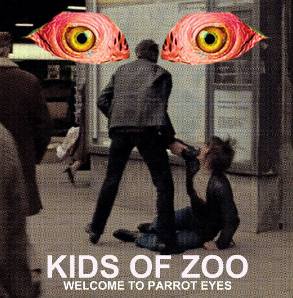Kids Of Zoo - Welcome To Parrot Eyes
