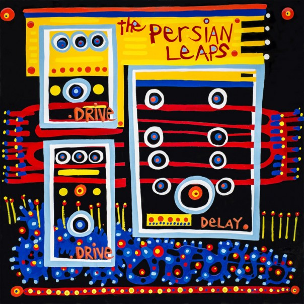 The Persian Leaps - Drive Drive Delay