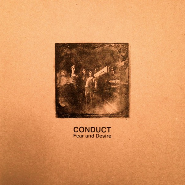 Conduct - Fear and Desire