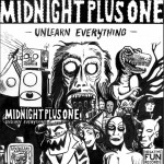 Midnight Plus One - Unlearn Everything
