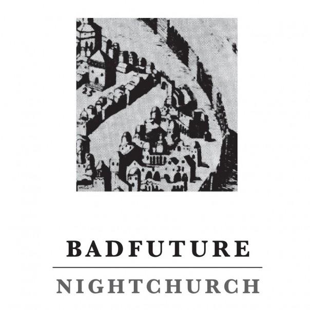 Bad Future - Nightchurch
