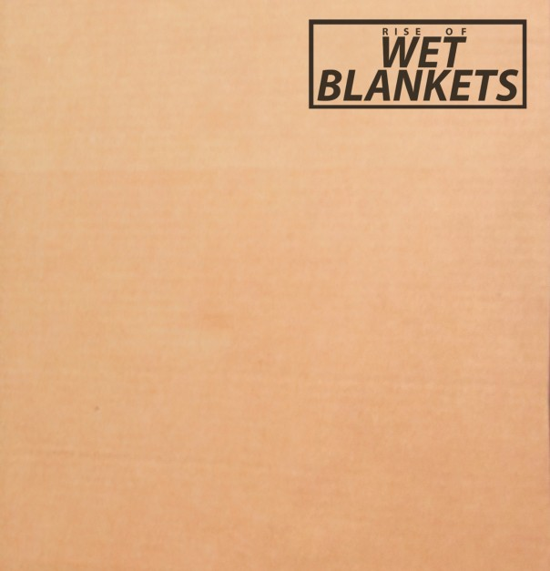 wet blankets