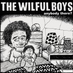 Wilful Boys - Anybody There? 7