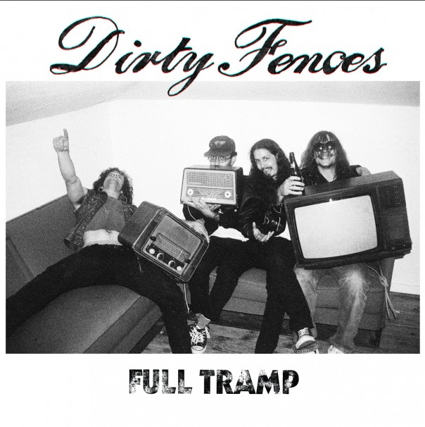 Dirty Fences - Full Tramp
