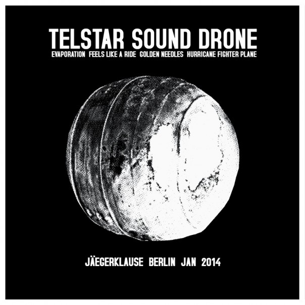 Telstar Sound Drone - Jäegerklause Berlin Jan 2014
