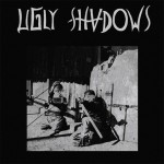 Ugly Shadows - Ugly Shadows EP