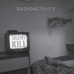Radioactivity - Silent Kill