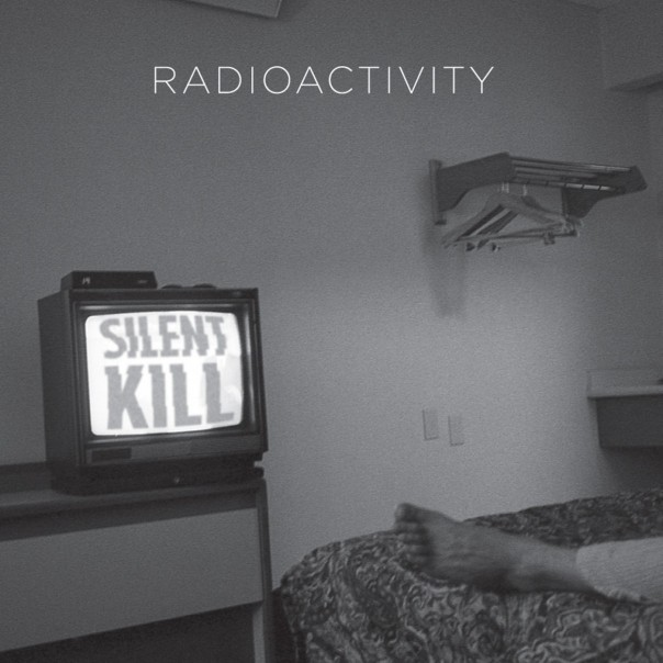 Radioactivity - Silent Kill