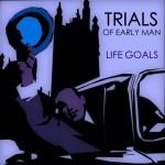 Trials Of Early Man - Life Goals