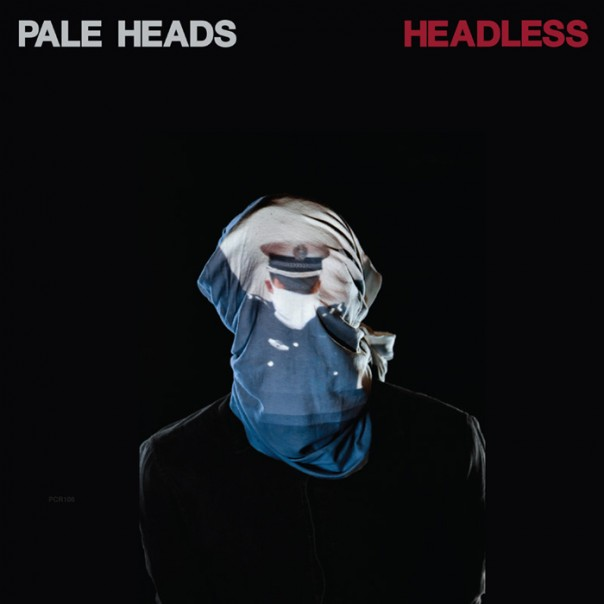 Pale Heads - Headless