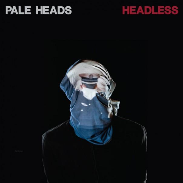 Pale Heads - Headless