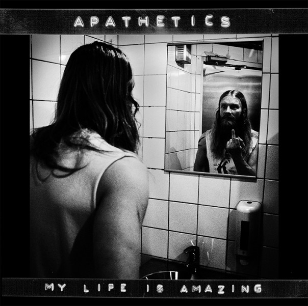 Apathetics - My Life Is Amazing