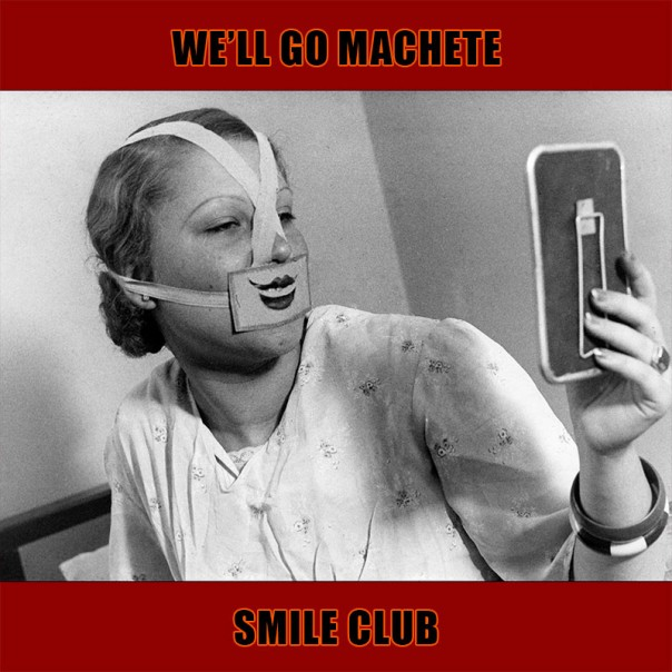 We'll Go Machete - Smile Club
