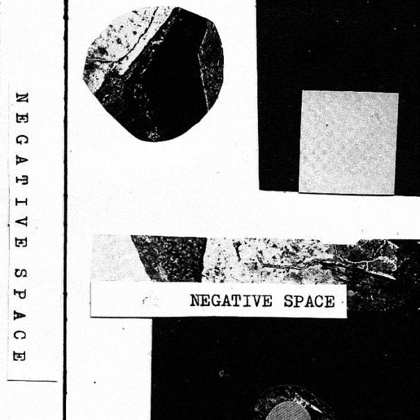 Negative Space - Negative Space