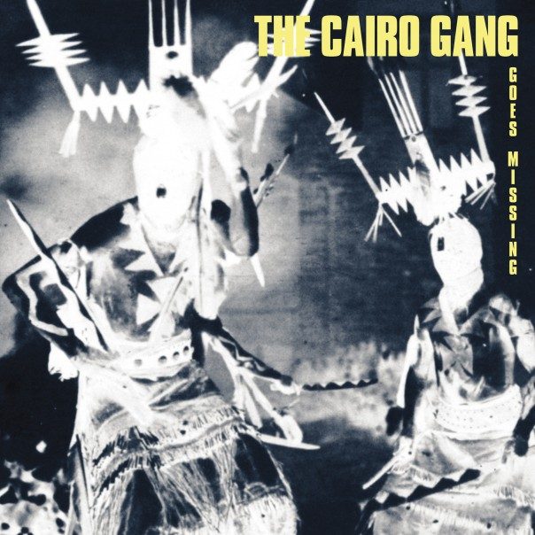 The Cairo Gang - Goes Missing
