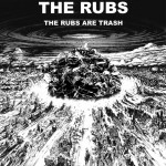 The Rubs - The Rubs Are Trash