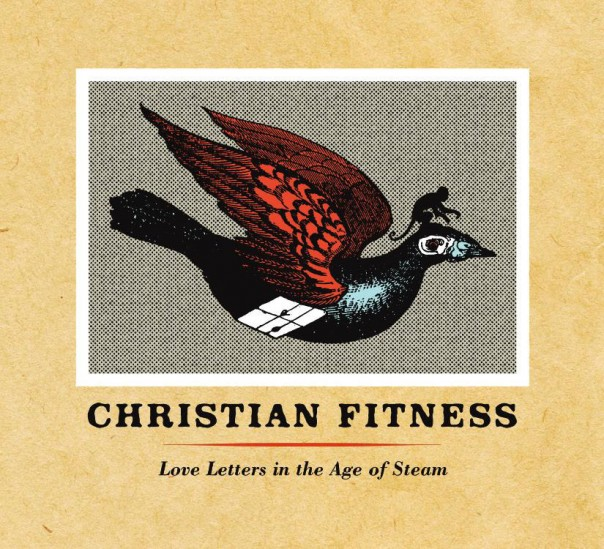 Christian Fitness - Love Letters In The Age Of Steam