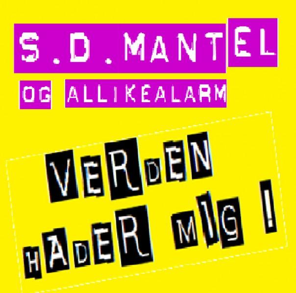 S.D.Mantel & Allikealarm w. Ploeckeng/Surrender - Verden Hader Mig