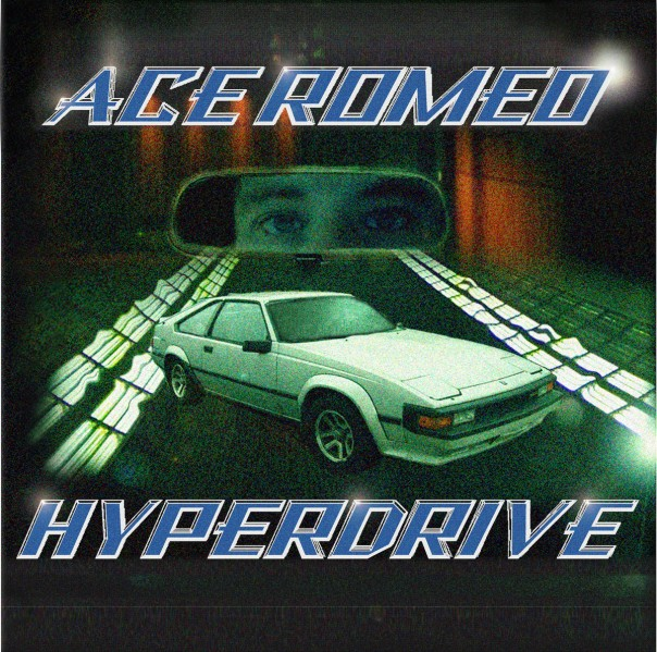 Ace Romeo - Hyperdrive