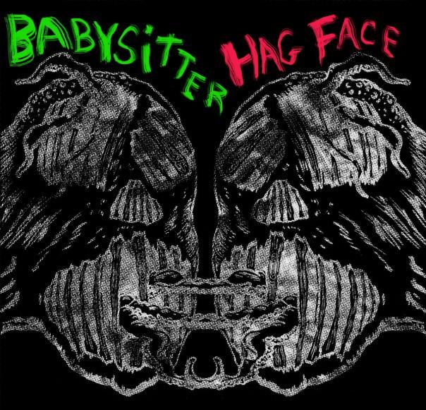 Hag Face & Babysitter - Split