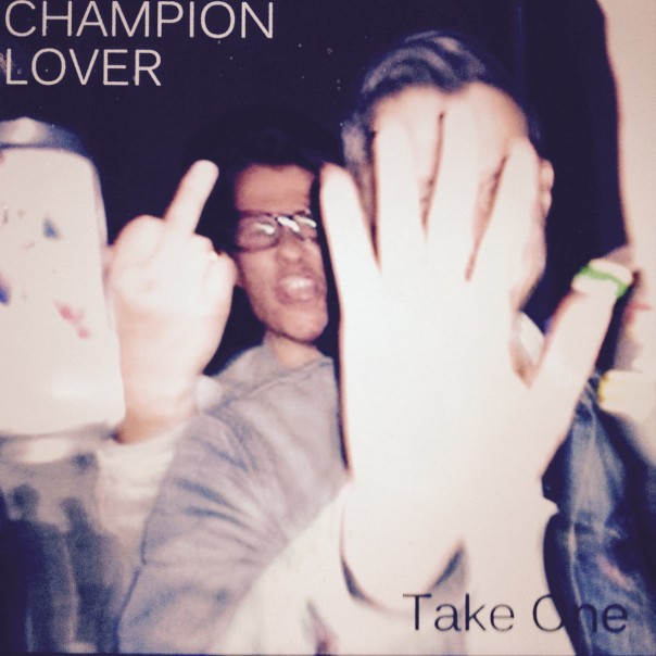 Champion Lover - Take One