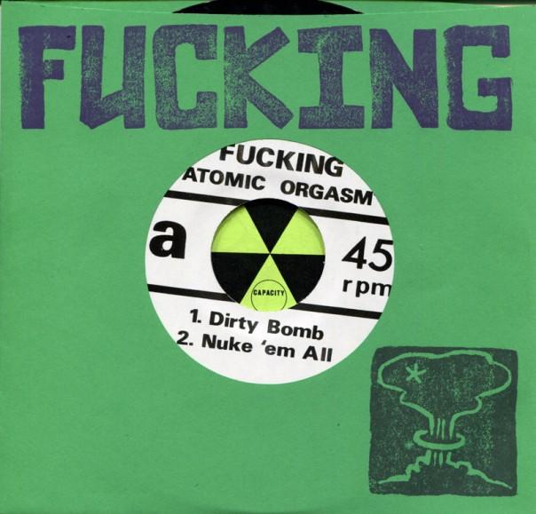 """Fucking - Atomic Orgasm 7"""""""