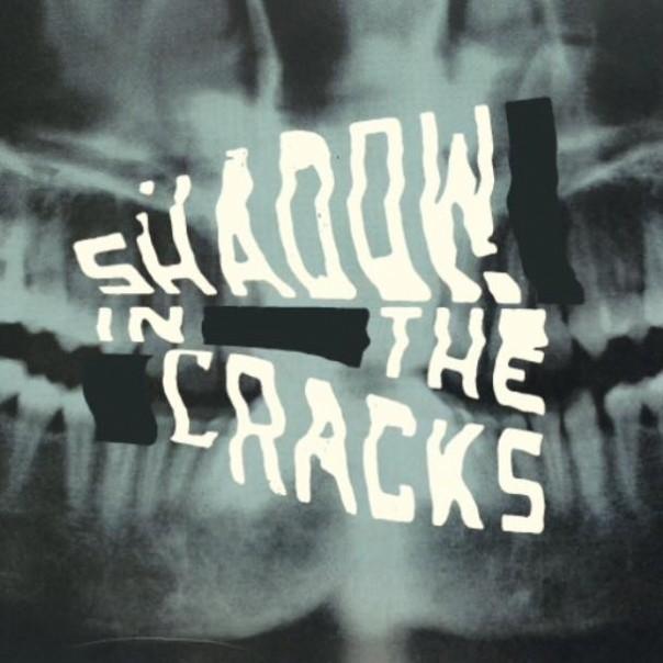 Shadow In The Cracks - Shadow In The Cracks